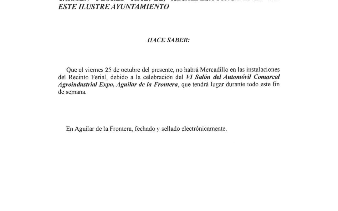 BANDO ALCALDÍA: EL VIERNES 25 DE OCTUBRE NO HABRÁ MERCADILLO EN EL RECINTO FERIAL. 1