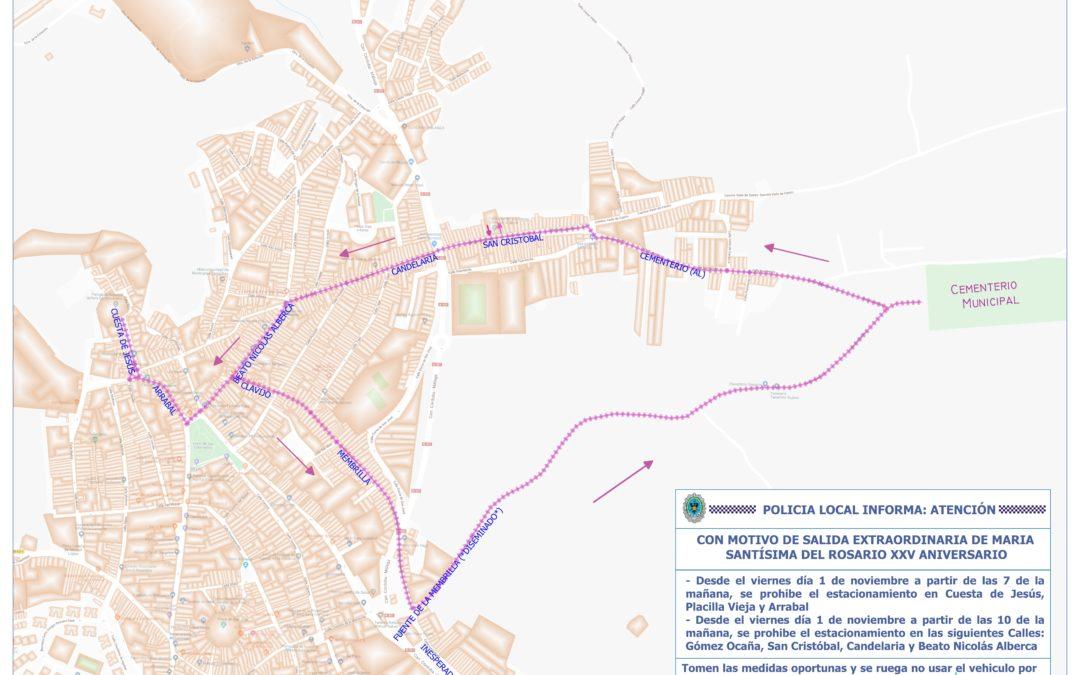 POLICIA LOCAL INFORMA: CON MOTIVO DE LA SALIDA EXTRAORDINARIA DE MARIA SANTISIMA DEL ROSARIO POR SU XXV ANIVERSARIO, el viernes 1 de noviembre se prohibe el estacionamiento de vehículos en diferentes zonas del municipio.